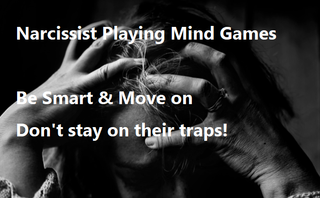 Why Narcissist Playing Mind Games and How To Handle It.